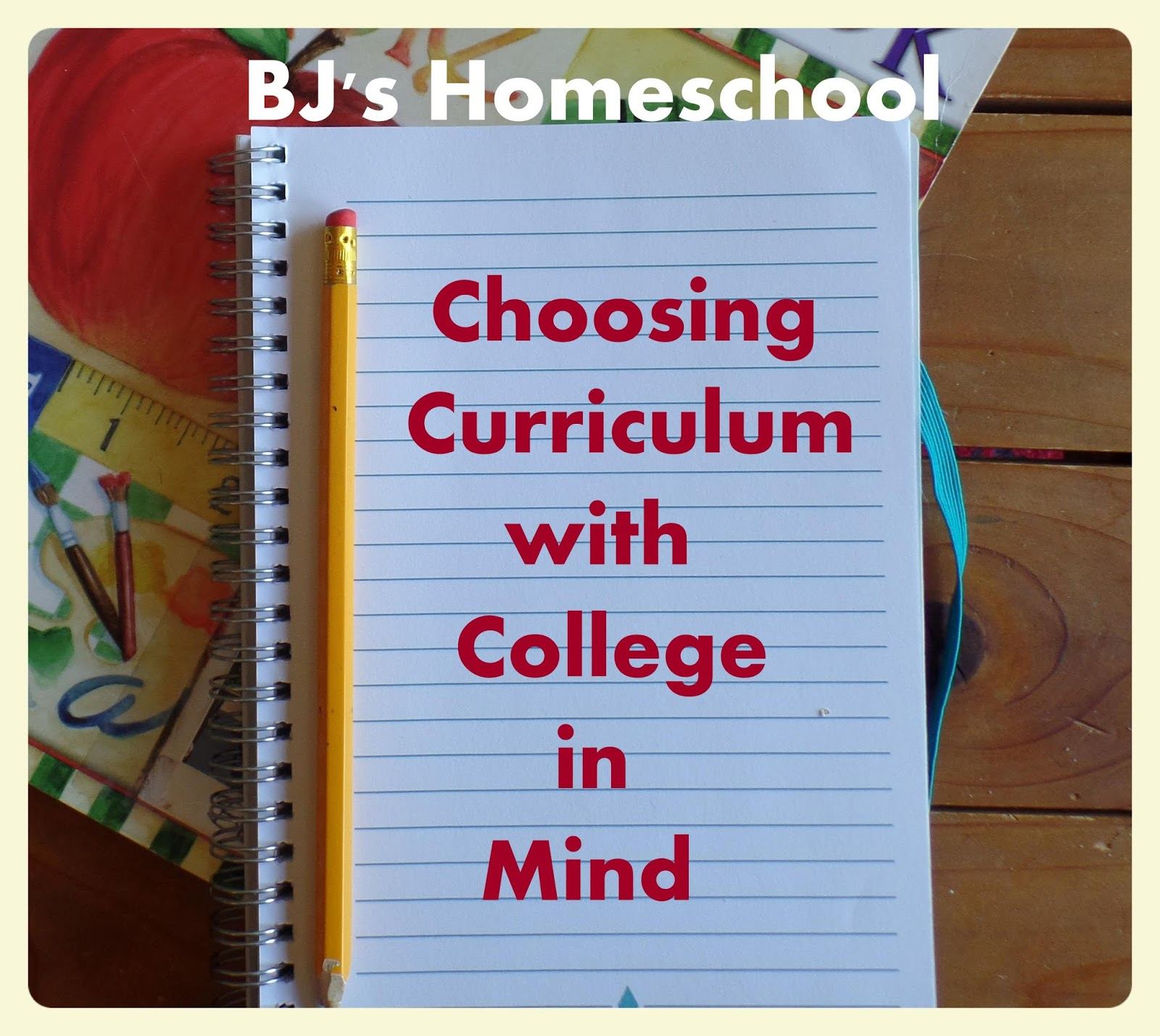 bj s homeschool our journey towards college choosing curriculum choosing curriculum for your high schooler who is aiming towards college well that really can t be hard for us as homeschoolers we are experts at