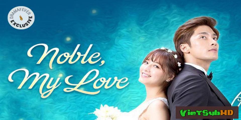 Phim Tình Yêu Của Tôi Hoàn Tất (20/20) VietSub HD | Noble, My Love 2015