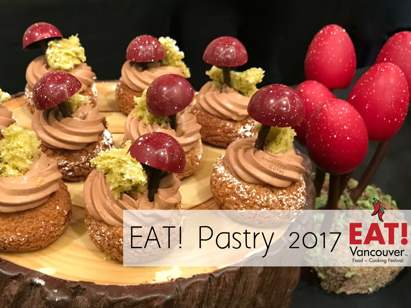 Eat! Vancouver 2017 | EAT! Pastry Event