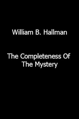 William B. Hallman-The Completeness Of The Mystery-