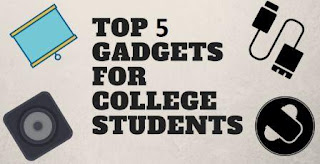 top 5 gadgets for college students