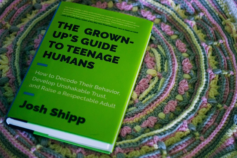 The Grown Ups Guide to Teenage Humans by Josh Shipp - TLC Book Tour