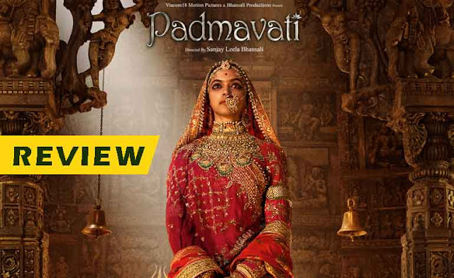 Film Review | Padmavat | Deepika Padukon | Ranveer Singh | Shahid Kapoor