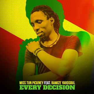 Every Decision, Reggae Music, miss tun pickney, Ramize Yardsoul