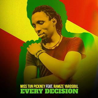 Every Decision, Reggae Music, miss tun pickney, Ramize Yardsoul