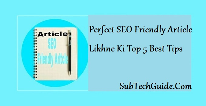 Perfect SEO Friendly Article Likhne Ki Top 5 Best Tips