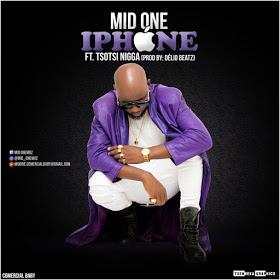 REPOST || Mid One Feat Tsotsi Nigga - Iphone (Prod by Delio Beatz) || 2019