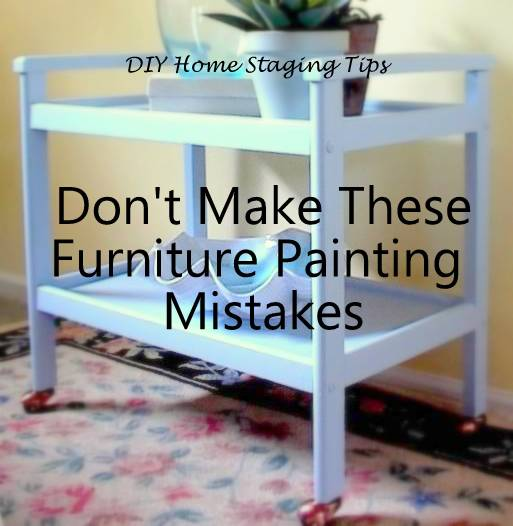 DIY Home Staging Tips: Painting Furniture? Don't Make
