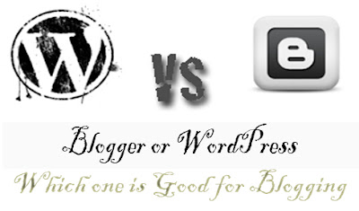 Blogger or WordPress which one is Good for Blogging Blogging Karke Paise Kaise Kamaye