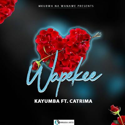 Kayumba Ft. Catrima - Wapekee