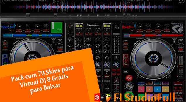 Pack com 70 Skins para Virtual DJ 8 Grátis para Baixar