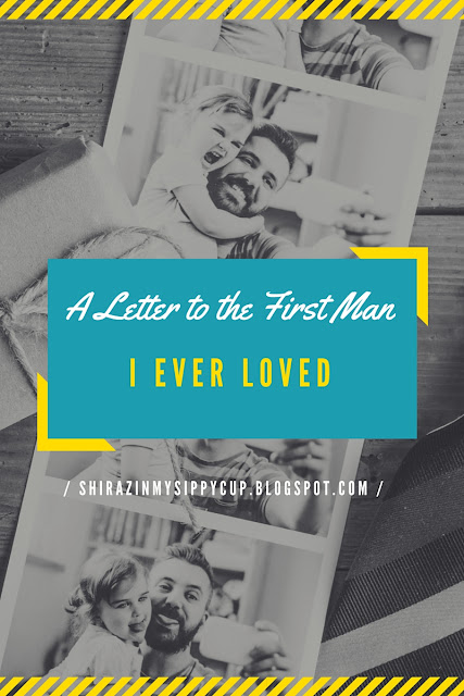 A Letter to the First Man I Ever Loved. #Parenting #FathersDay #Fathers #Letters