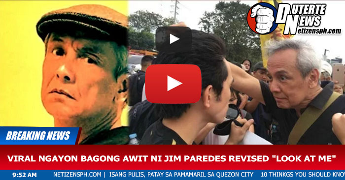 "VIRAL NGAYON Bagong AWIT ni JIM PAREDES REVISED ""Look at Me"""