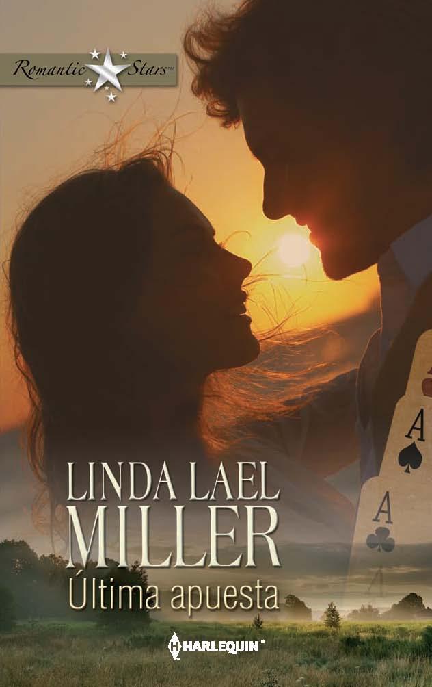 Ultima Apuesta – Linda Lael Miller