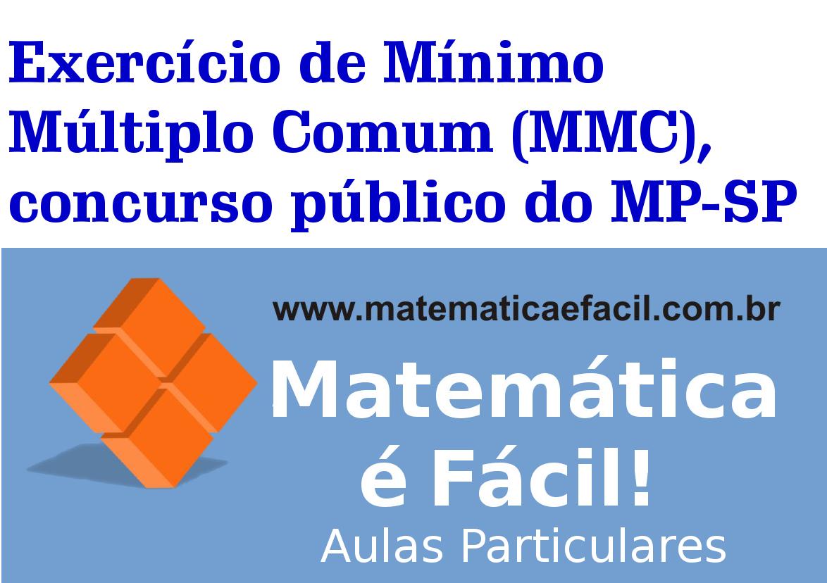 Exercício de Mínimo Múltiplo Comum (MMC), concurso público do MP-SP