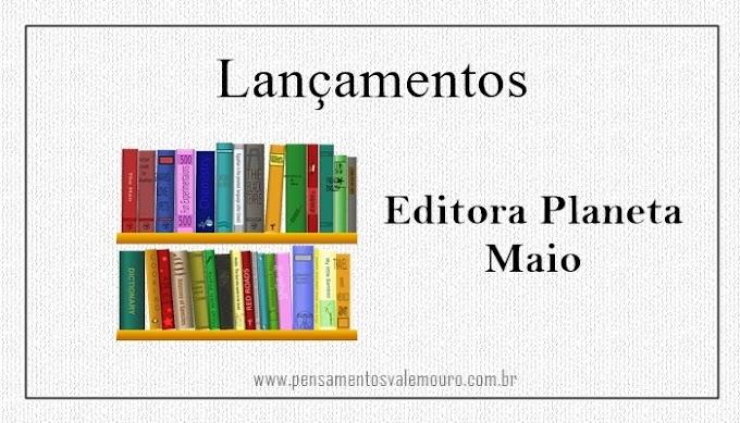 Lançamentos Editora Planeta - Maio