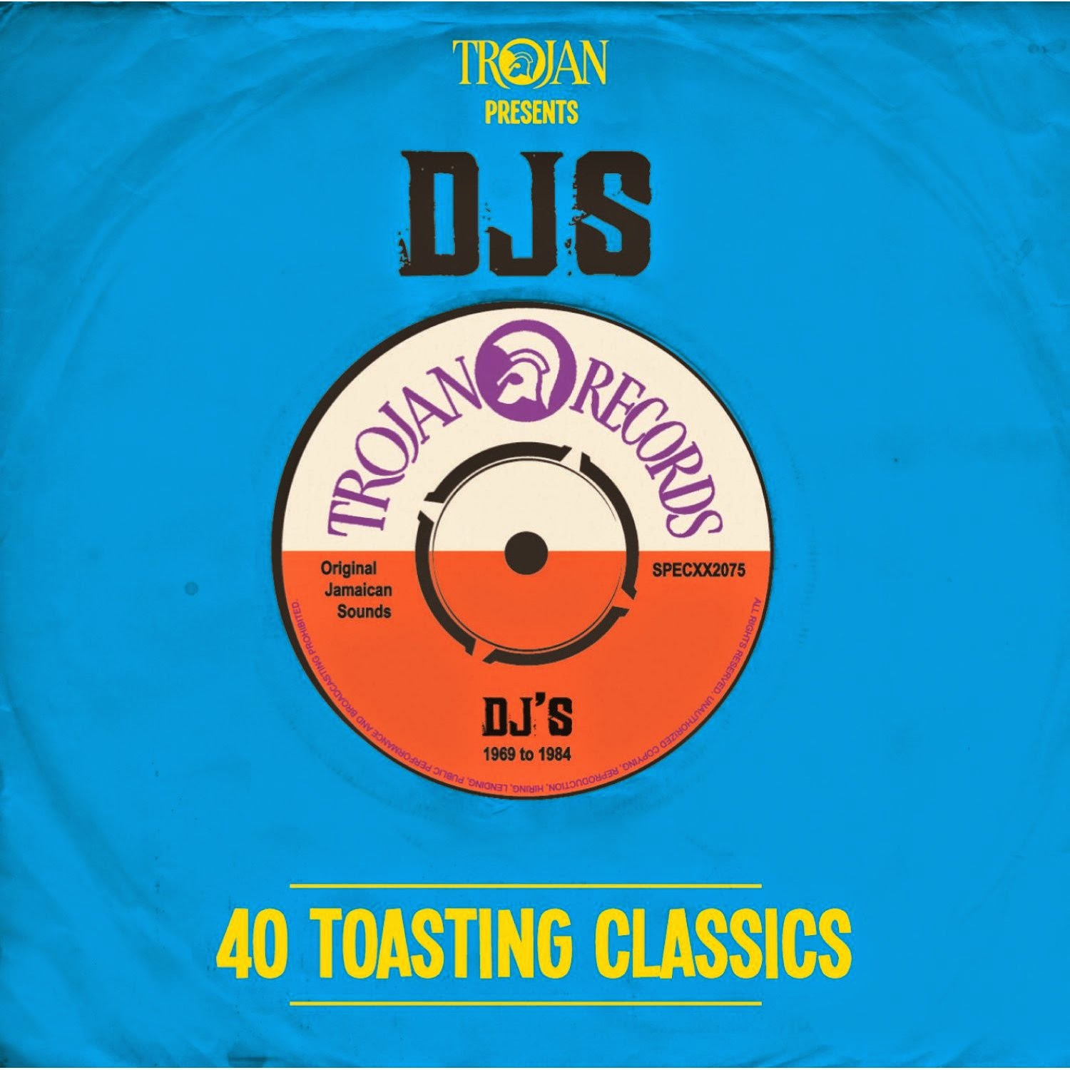 TROJAN PRESENTS DJS - 40 Toasting Classics