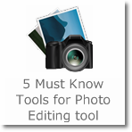5 Must Know Tools for Photo Editing tool