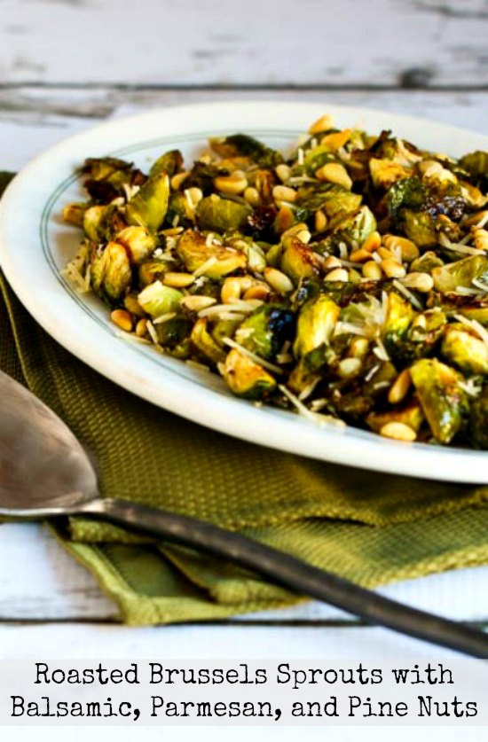 Roasted Brussels Sprouts with Balsamic, Parmesan, and Pine Nuts featured for Low-Carb Recipe Love on Fridays on KalynsKitchen.com