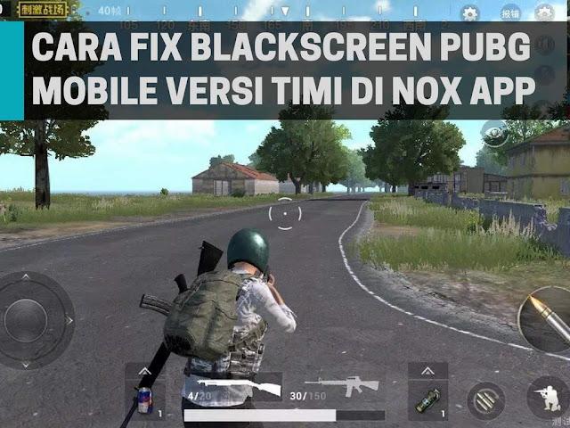 Cara Fix Blackscreen PUBG Mobile di Nox App Player Tutorial Fix Blackscreen PUBG Mobile di Nox App Player