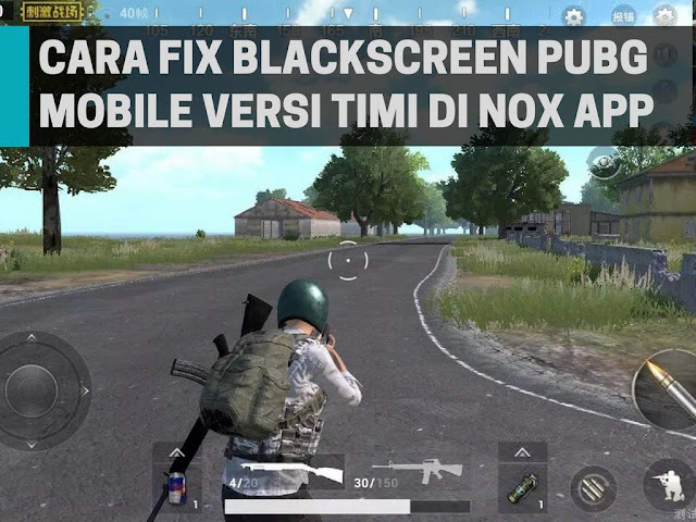 Cara Fix Blackscreen PUBG Mobile di Nox App Player