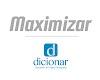 Significado de Maximizar