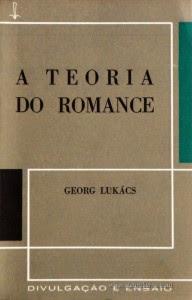A Teoria do Romance, de Georg Lukács - Editora 34