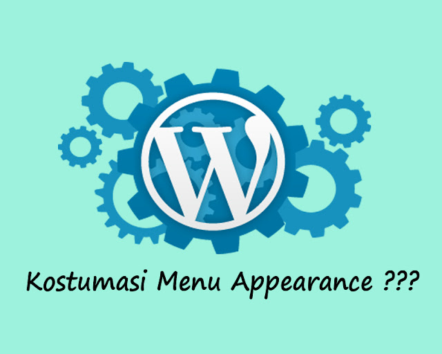 Kostumasi Menu Appearance di Wordpress