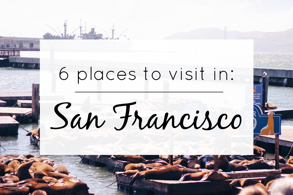 places to visit in san francisco