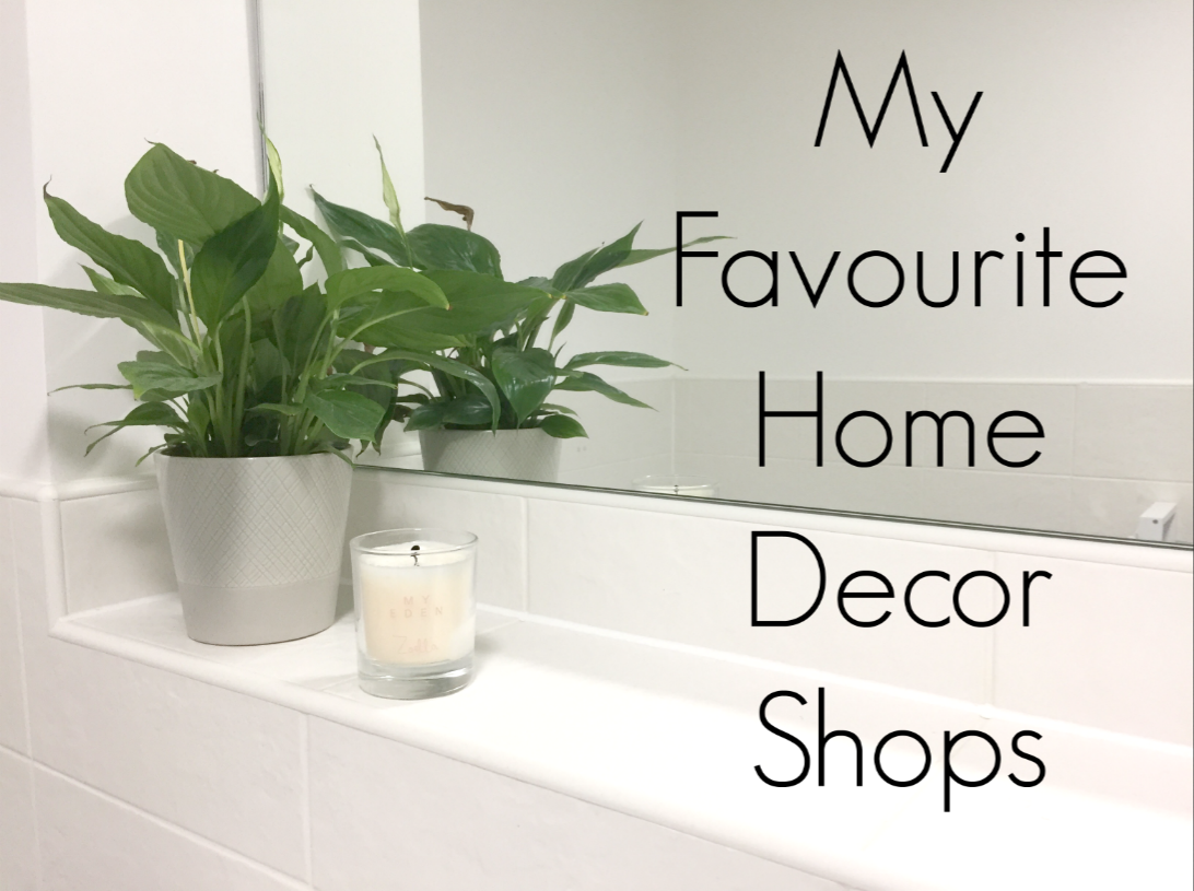 My Favourite Shops For Home Decor