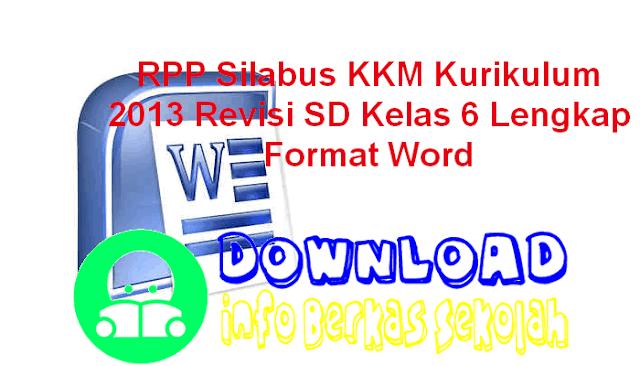 RPP Silabus KKM Kurikulum 2013 Revisi SD Kelas 6 Lengkap Format Word