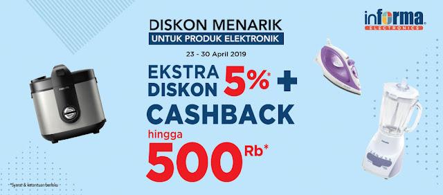 #Informa - #Promo Ekstra Diskon Hingga 5% & Cashback 500K (s.d 30 April 2019)