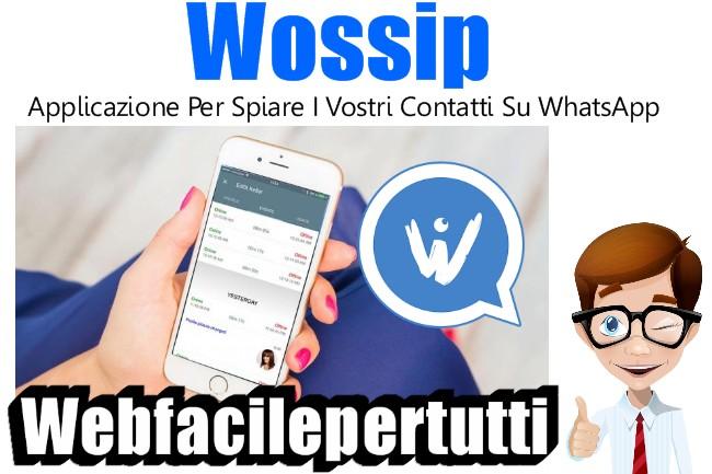 Wossip | Applicazione Per Spiare I Vostri Contatti Su WhatsApp