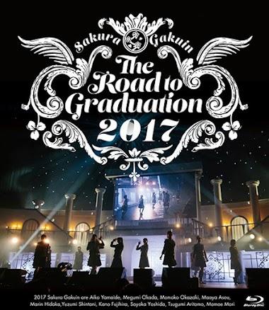 Sakura Gakuin - Road To Graduation 2017