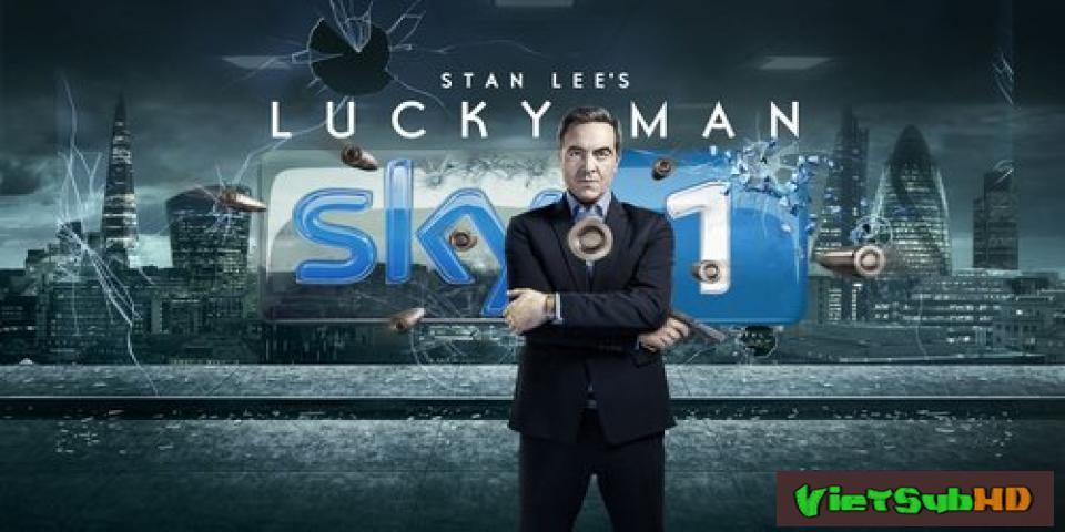 Phim Kẻ May Mắn Tập 1 VietSub HD | Stan Lee's Lucky Man 2016