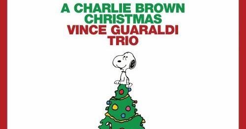 Vince Guaraldi Christmas.My So Called Soundtrack Vince Guaraldi Trio A Charlie