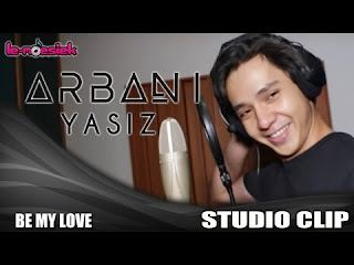 arbani yasiz be my love