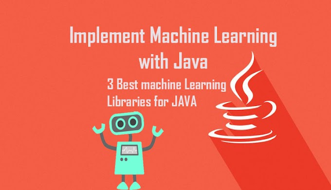 How can you implement Machine Learning in Java ?