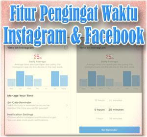 Begini Cara Menggunakan Fitur Pengingat Waktu Di Instagram Dan Facebook