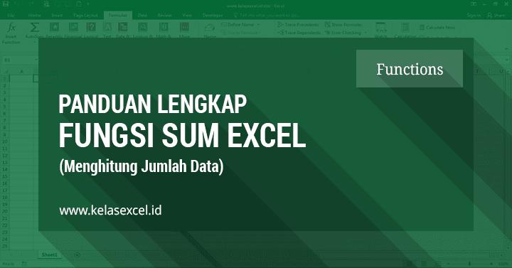 Rumus Excel SUM, Contoh dan Cara Menjumlahkan di Excel Menggunakan Fungsi SUM