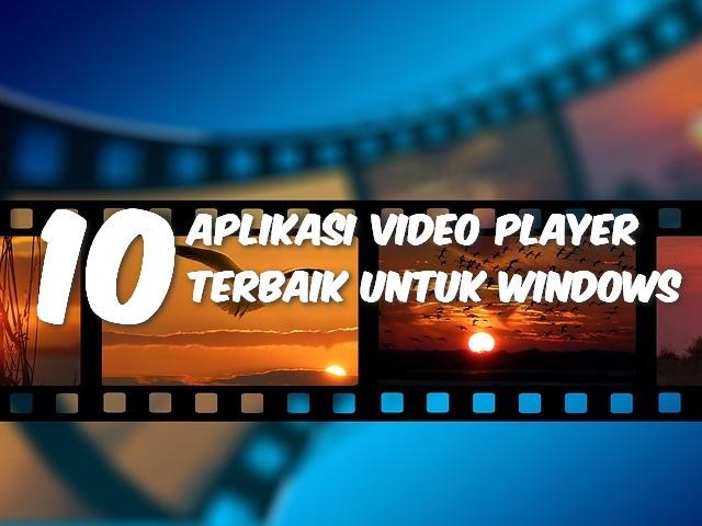 10 Aplikasi Video Player Terbaik Untuk Windows