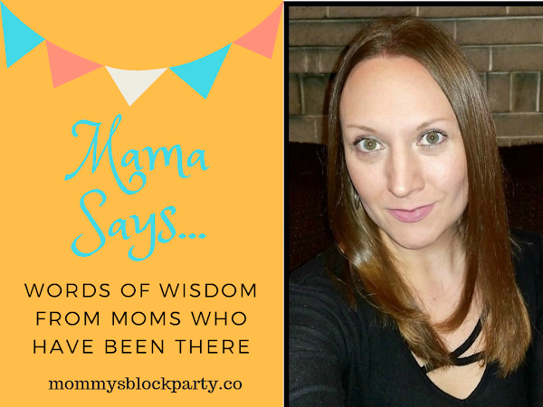 Mama Says... Words of Wisdom from Moms Who Have Been There
