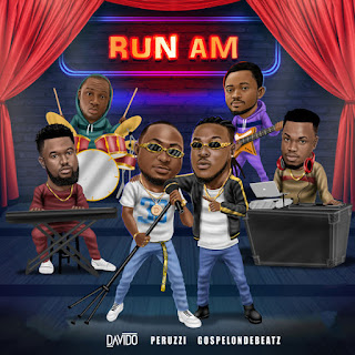 Read Lyrics: Gospelondebeatz – Run Am ft Davido & Peruzzi