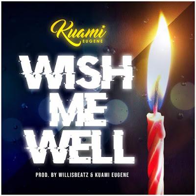 Kuami Eugene – Wish Me Well Lyrics