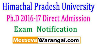 Himachal Pradesh University Ph.D 2016-17 Direct Admission Exam Notice