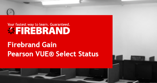 Firebrand Gain Pearson VUE® Select Status: CISSP & CCSP Exams Included