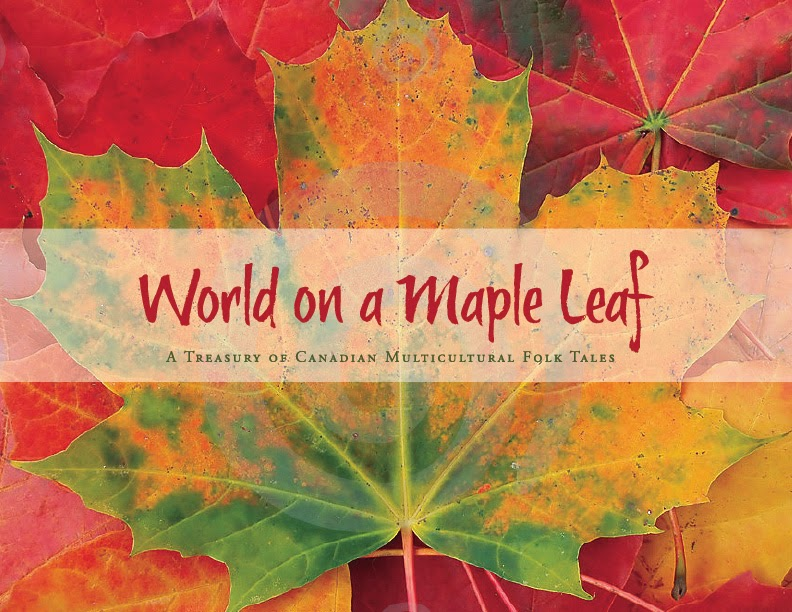 World on a Maple Leaf: A Treasury of Canadian Multicultural Folktales