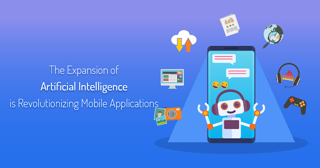 The Expansion of Artificial Intelligence is Revolutionizing Mobile Applications - Custom Software Development Company