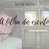 resenha: A filha do escritor