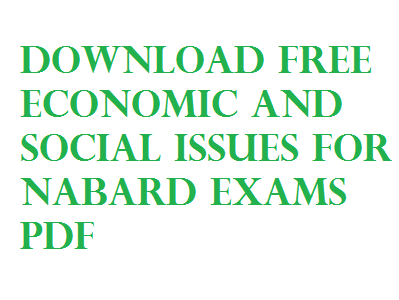 Download Free Economic and Social Issues for NABARD Exams PDF